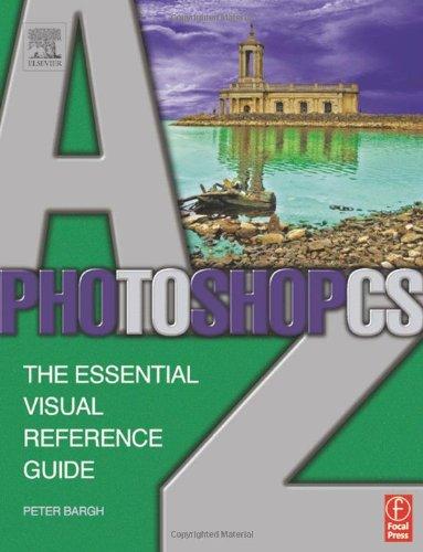 Photoshop CS A-Z By Peter Bargh (Publisher of ePHOTOzine, a web based photography magazine, UK.)