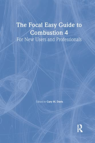 The Focal Easy Guide to Combustion 4 By Gary M Davis