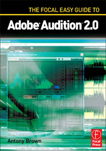 The Focal Easy Guide to Adobe Audition 2.0 By Antony Barrington Brown