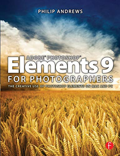 Adobe Photoshop Elements 9 for Photographers By Philip Andrews