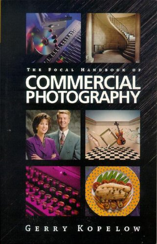 The Focal Handbook of Commercial Photography By Gerry Kopelow