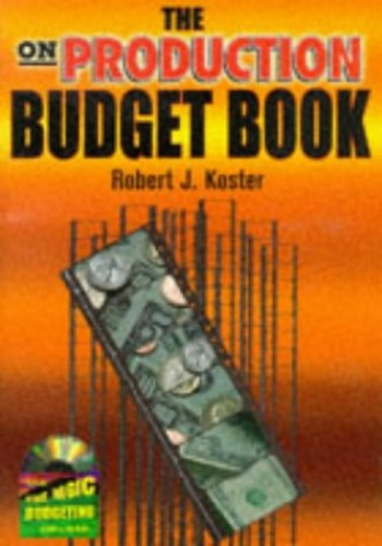 On Production Budget Book, The By Robert Koster