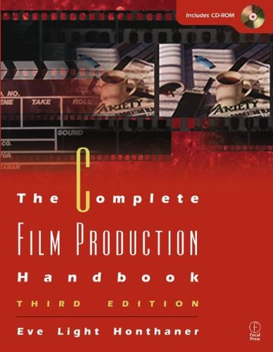 The Complete Film Production Handbook By Eve Light Honthaner (Eve Honthaner has been working in the entertainment industry in the field of production management for many years.)