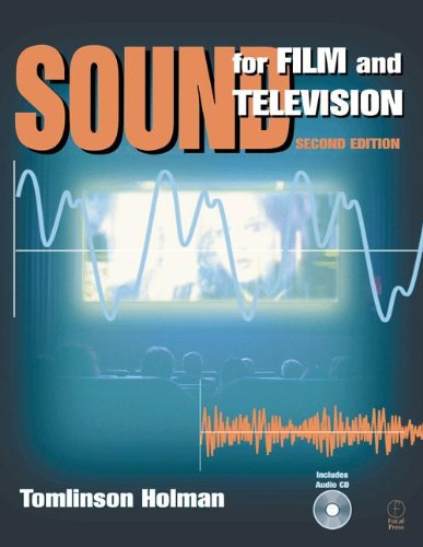 Sound for Film and Television By Tomlinson Holman (President of TMH Corporation; former Corporate Technical Director at Lucasfilm, Ltd., CA, USA)