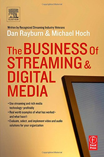 "The Business of Streaming and Digital Media By Dan Rayburn (Dan Rayburn is recognized as ""the voice of the streaming media industry"" and is Executive Vice President for StreamingMedia.com, a diversified news media company.)"