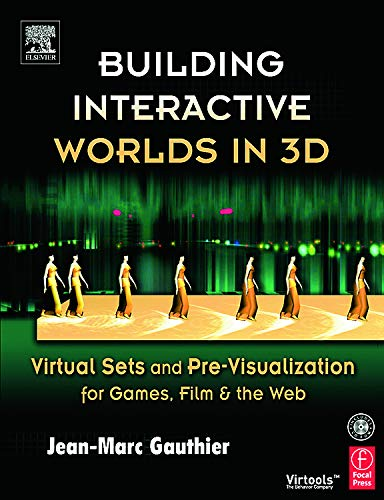 Building Interactive Worlds in 3D By Jean-Marc Gauthier (Professor at New York University in the graduate studies department of Interactive Telecommunications; consultant; award-winning 3D artist.)