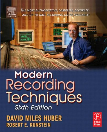 Modern Recording Techniques (Audio Engineering Society Presents) By David Miles Huber (Freelance Recording Engineer; Consultant; Contributor, EQ magazine, Seattle, WA, USA)