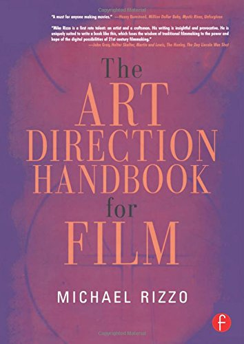The Art Direction Handbook for Film By Michael Rizzo (Film and Televison Art Director, current Art Director of Glee)