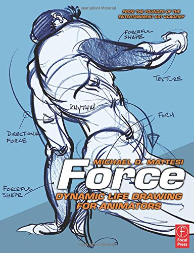 Force: Dynamic Life Drawing for Animators By Mike Mattesi (Director of the Entertainment Art Academy based in Southern California.)