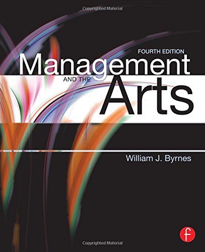 Management and the Arts By William J. Byrnes (Southern Utah University, USA)