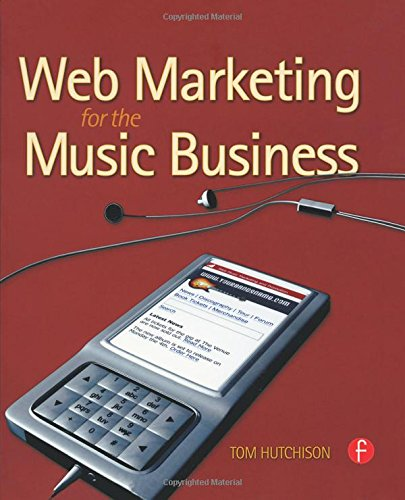Web Marketing for the Music Business By Tom Hutchison (formerly Department of Recording Industry, Middle Tennessee State University, USA. Now deceased.)