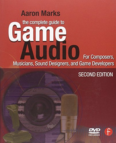 The Complete Guide to Game Audio By Aaron Marks (composer, musician and recording engineer)