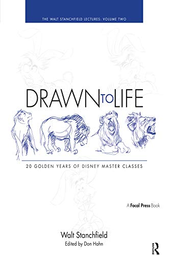 Drawn to Life: 20 Golden Years of Disney Master Classes: Volume 2: The Walt Stanchfield Lectures by Walt Stanchfield