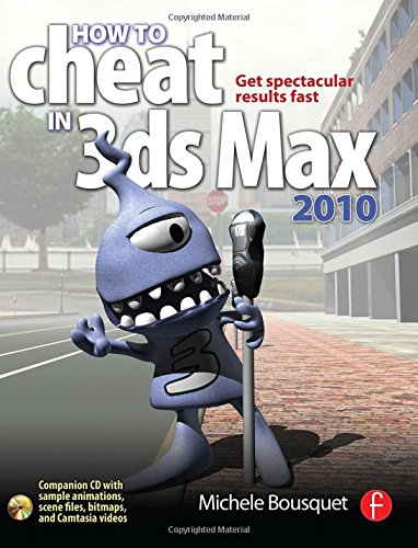 How to Cheat in 3ds Max 2010 By Michele Bousquet (Autodesk certified trainer)