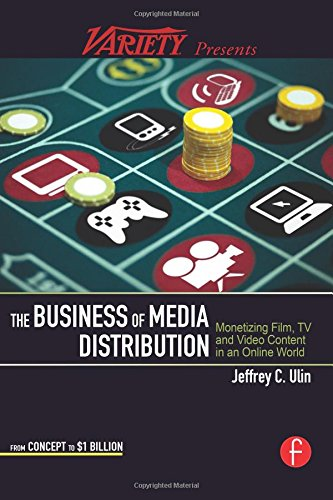The Business of Media Distribution By Jeff Ulin (Former head of worldwide distribution for Lucasfilm, San Francisco, CA, USA)