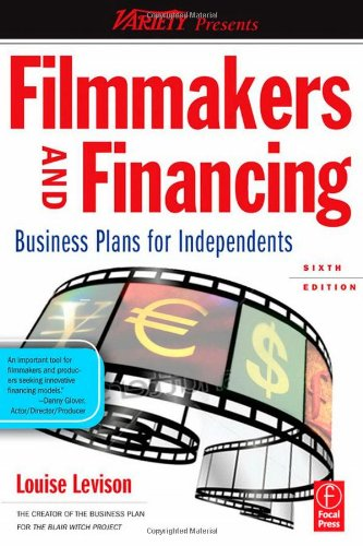 Filmmakers and Financing By Louise Levison (President, Business Strategies, Sherman Oaks, CA, USA)