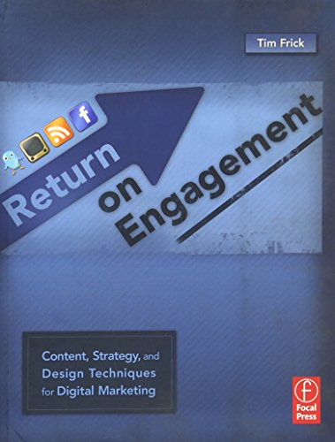 Return on Engagement By Tim Frick (Principal, Mightybytes)
