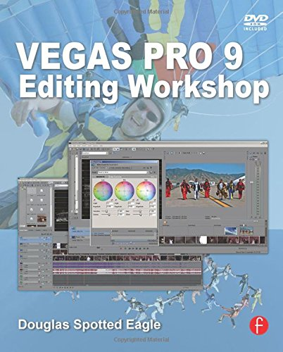 Vegas Pro 9 Editing Workshop By Douglas Spotted Eagle