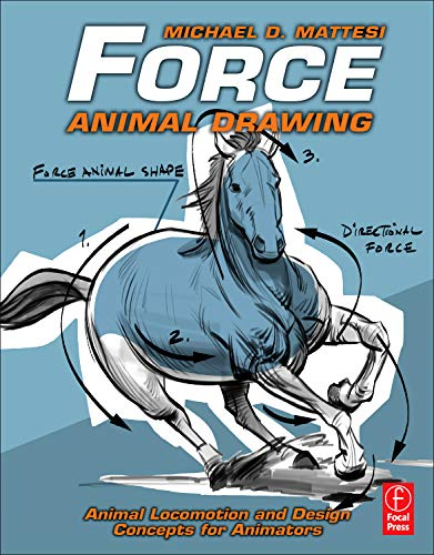 Force: Animal Drawing: Animal locomotion and design concepts for animators (Force Drawing Series) By Mike Mattesi