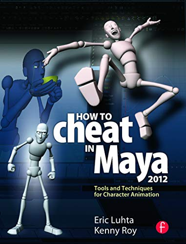 How to Cheat in Maya 2012 By Eric Luhta