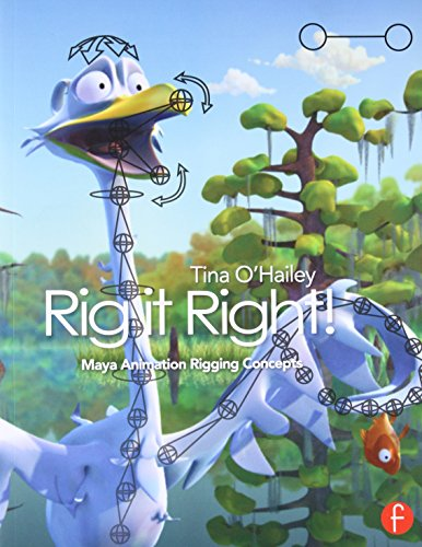 Rig it Right! Maya Animation Rigging Concepts by Tina O'Hailey (Dean of the School of  Digital Media at SCAD)