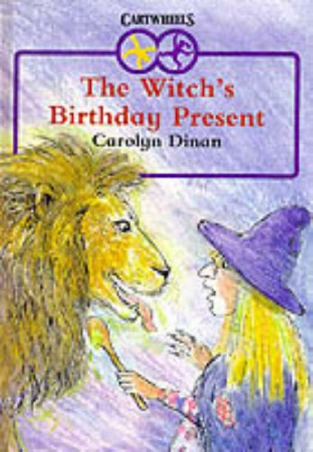 The Witch's Birthday Present By Carolyn Dinan