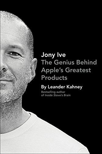 Jony Ive By Leander Kahney