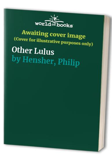 Other Lulus By Philip Hensher