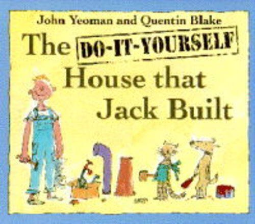 The Do-it-yourself House That Jack Built By John Yeoman