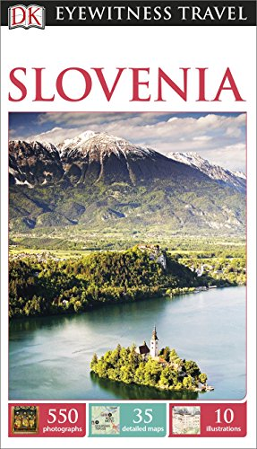 DK Eyewitness Slovenia By DK Publishing