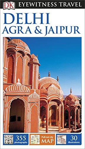 DK Eyewitness Travel Guide Delhi, Agra and Jaipur By DK Travel