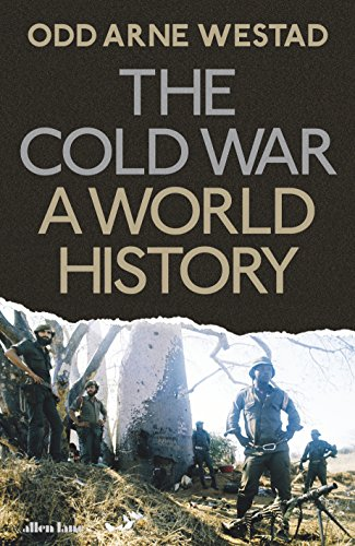 The Cold War: A World History by Odd Arne Westad