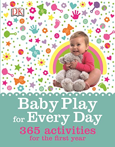 Baby Play for Every Day: 365 Activities for the First Year By Contributions by Claire Halsey