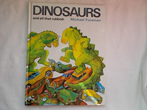 Dinosaurs and All That Rubbish By Michael Foreman