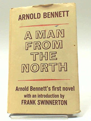 Man from the North By Arnold Bennett