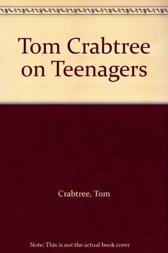 Tom Crabtree on Teenagers By Tom Crabtree
