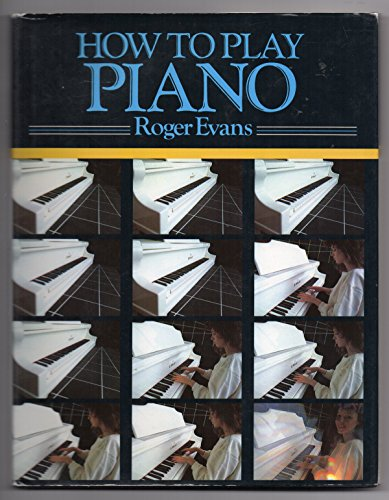 How to Play Piano By Roger Evans