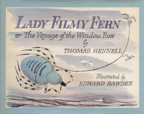 Lady Filmy Fern or the Voyage of the Window Box By Thomas Hennell