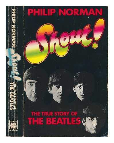 Shout!: The True Story of The Beatles By Philip Norman