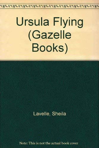 Ursula Flying (Gazelle Books) by Sheila Lavelle