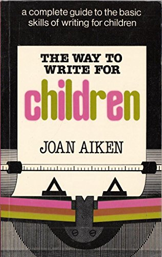 The Way to Write for Children By Joan Aiken