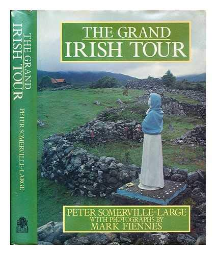 The Grand Irish Tour By Peter Somerville-Large