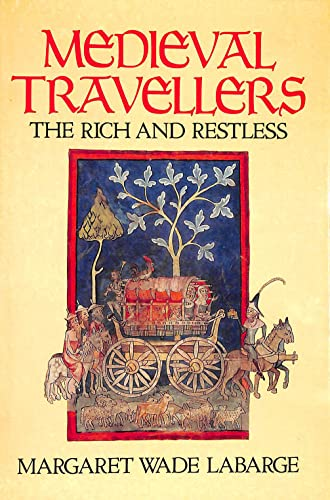 Mediaeval Travellers By Margaret Wade Labarge