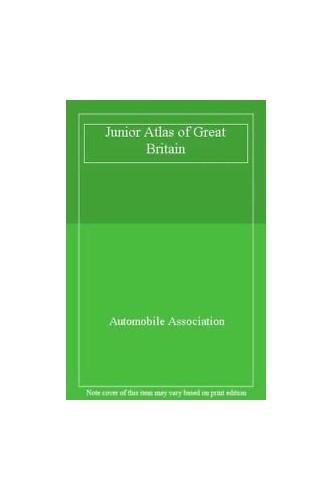 Junior Atlas of Great Britain By Automobile Association