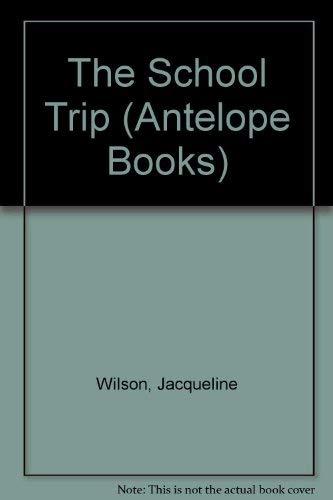 The School Trip By Jacqueline Wilson