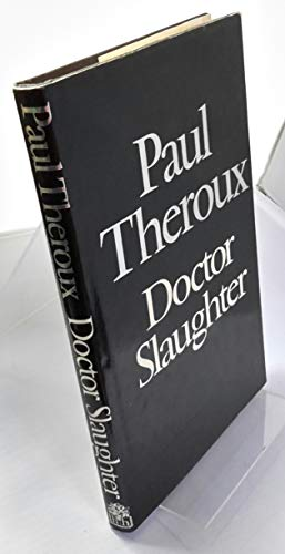 Doctor Slaughter By Paul Theroux