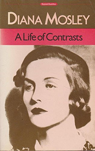 A Life of Constraints By Diana Mosley