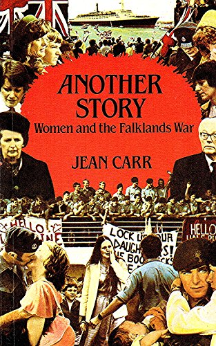 Another Story - Women and the Falklands War By Jean Carr