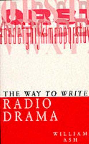 The Way to Write Radio Drama By William Ash