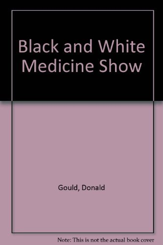 Black and White Medicine Show By Donald Gould
